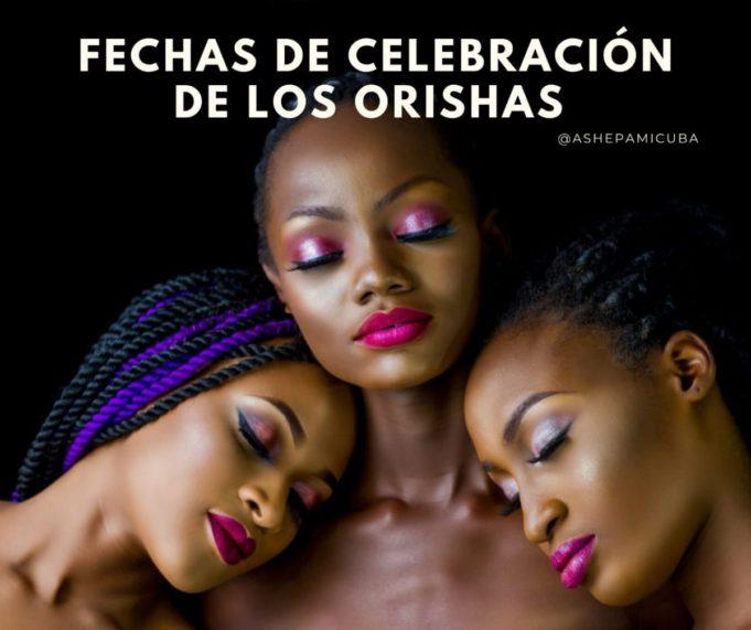 Fechas de celebraciones de los Orishas