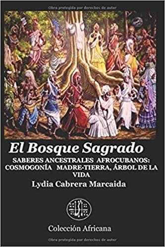 El Bosque Sagrado: Saberes ancestrales afrocubanos